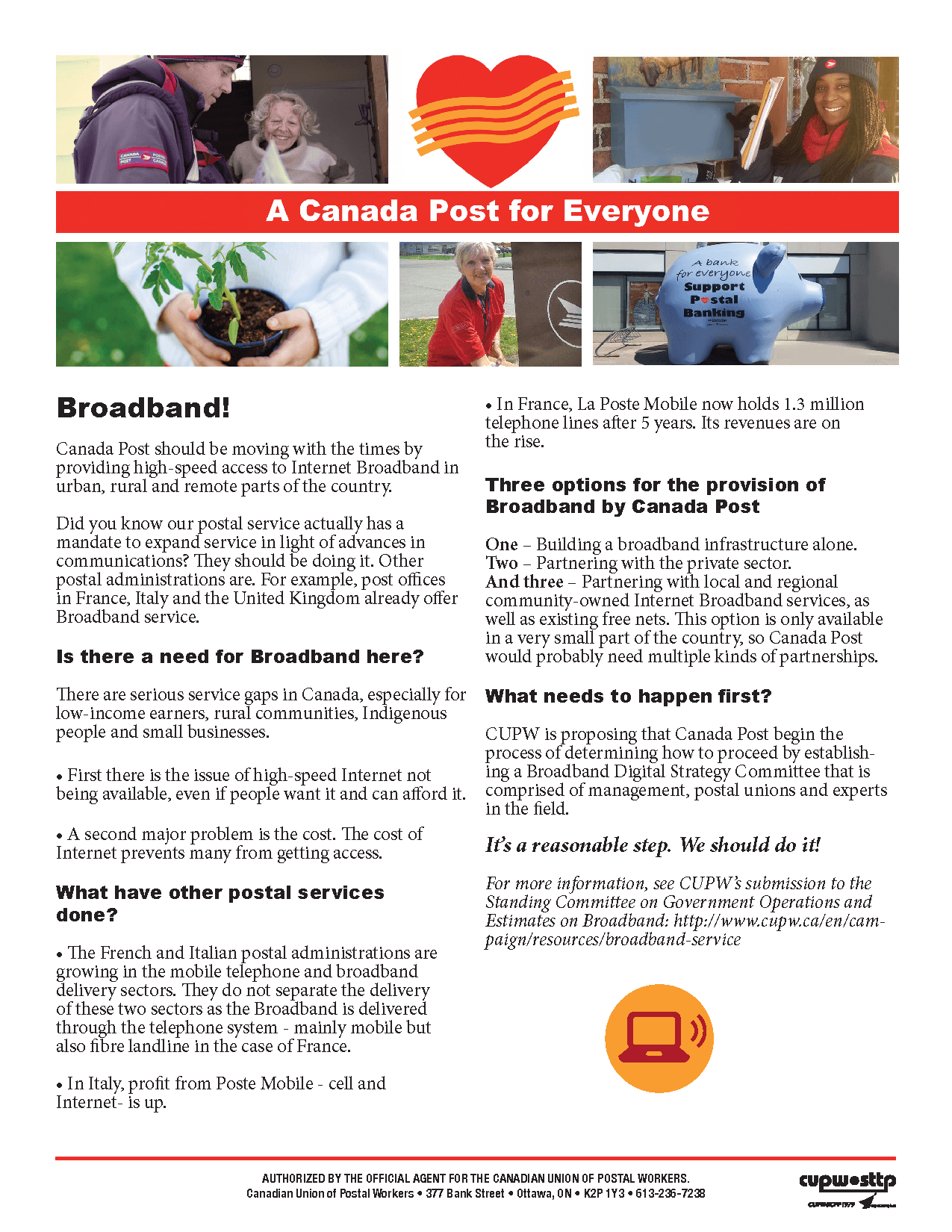 Canada Post should be moving with the times by providing high-speed access to Internet Broadband in urban, rural and remote parts of the country.