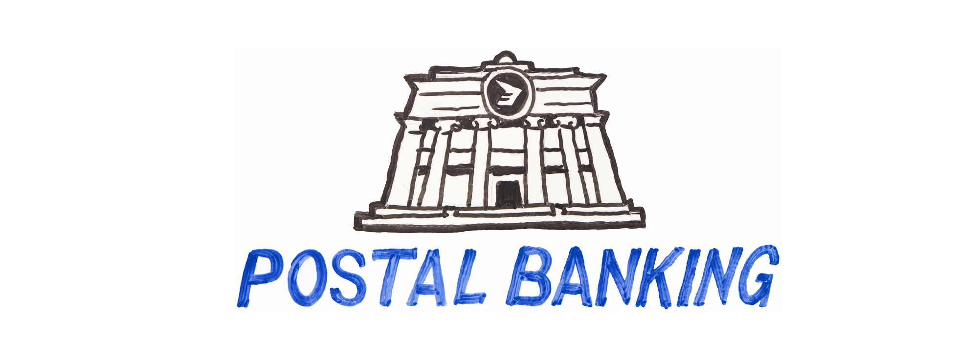 Whiteboard illustration of a postal bank with the words POSTAL BANKING written underneath